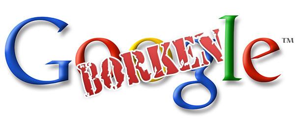 Google Borken?